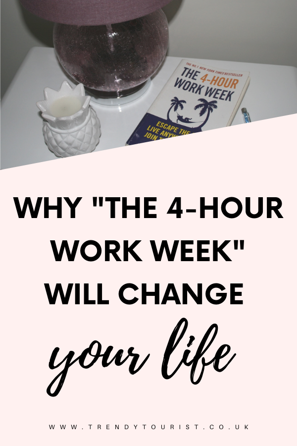 The 4 Hour Work Week Will Change Your Life