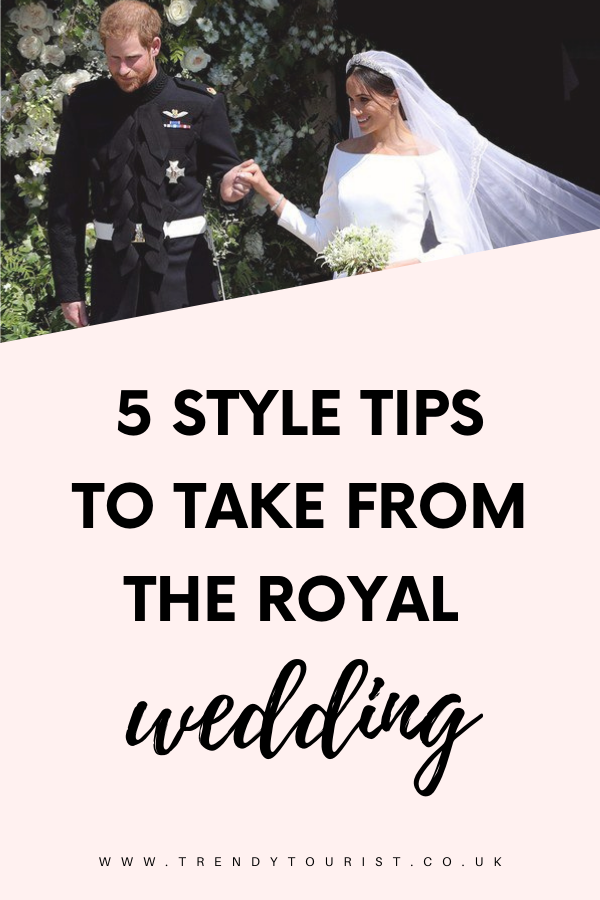 5 Style Tips to Take From the Royal Wedding