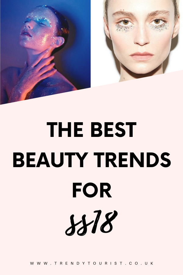 The Best Beauty Trends for SS18