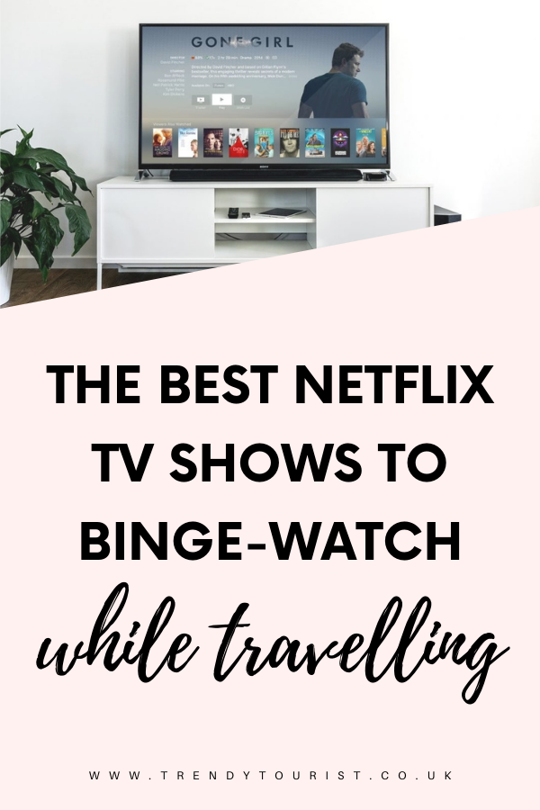 The Best Netflix TV Shows to Binge-Watch While Travelling