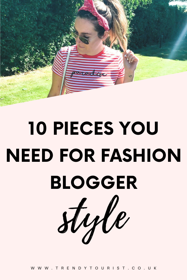 10 Pieces You Need for Fashion Blogger Style