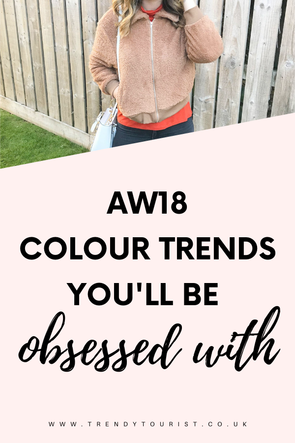 AW18 Colour Trends You'll Be Obsessed With