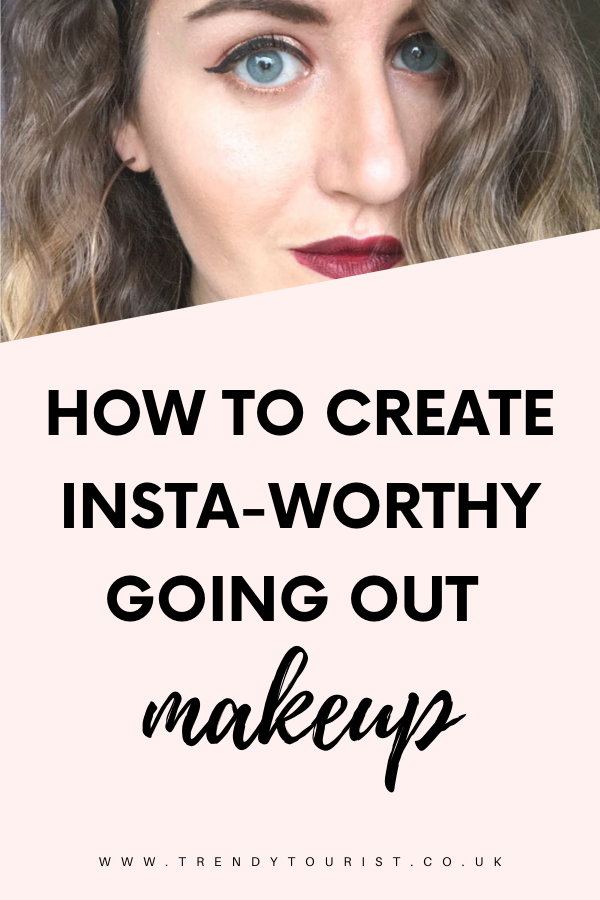 How to Create Insta-Worthy Going Out Makeup