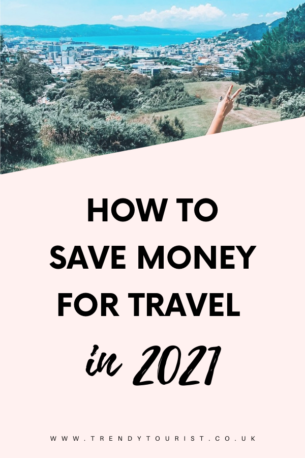 How to Save Money for Travel in 2021
