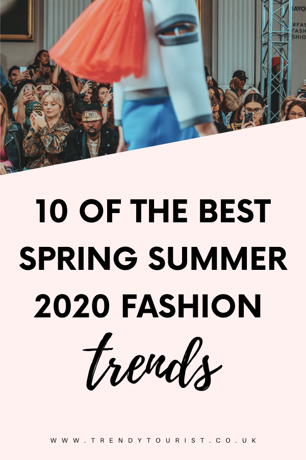 10 of the Best Spring Summer 2020 Fashion Trends