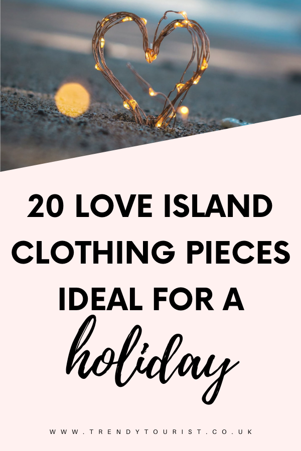20 Love Island Clothing Pieces Ideal for a Holiday