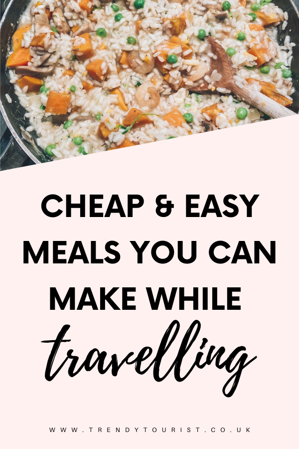 Cheap and Easy Meals You Can Make While Travelling