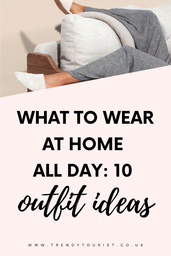 What to Wear at Home All Day