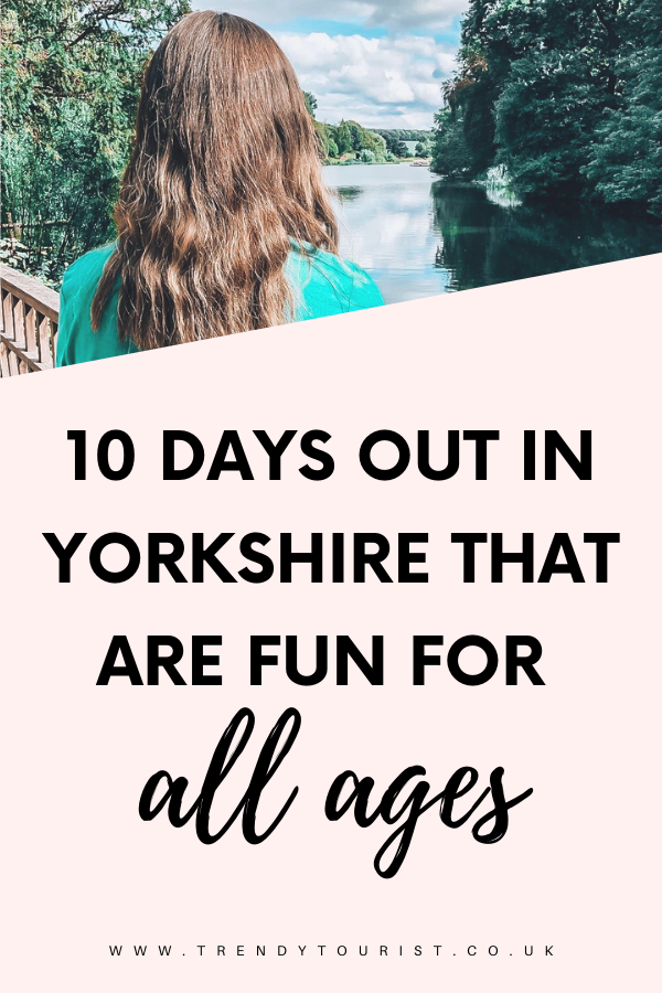 10 Days Out in Yorkshire That Are Fun for All Ages