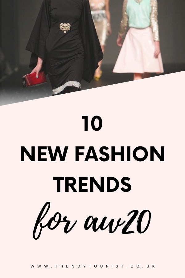 10 New Fashion Trends for AW20