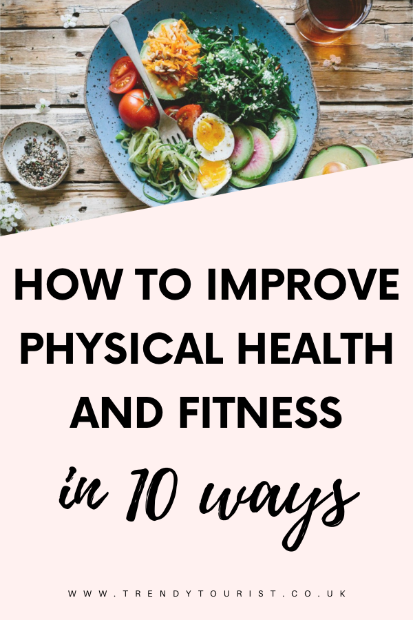 How to Improve Physical Health and Fitness in 10 Ways