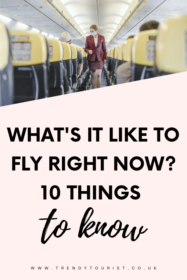 What It's Like to Fly Right Now? 10 Things to Know