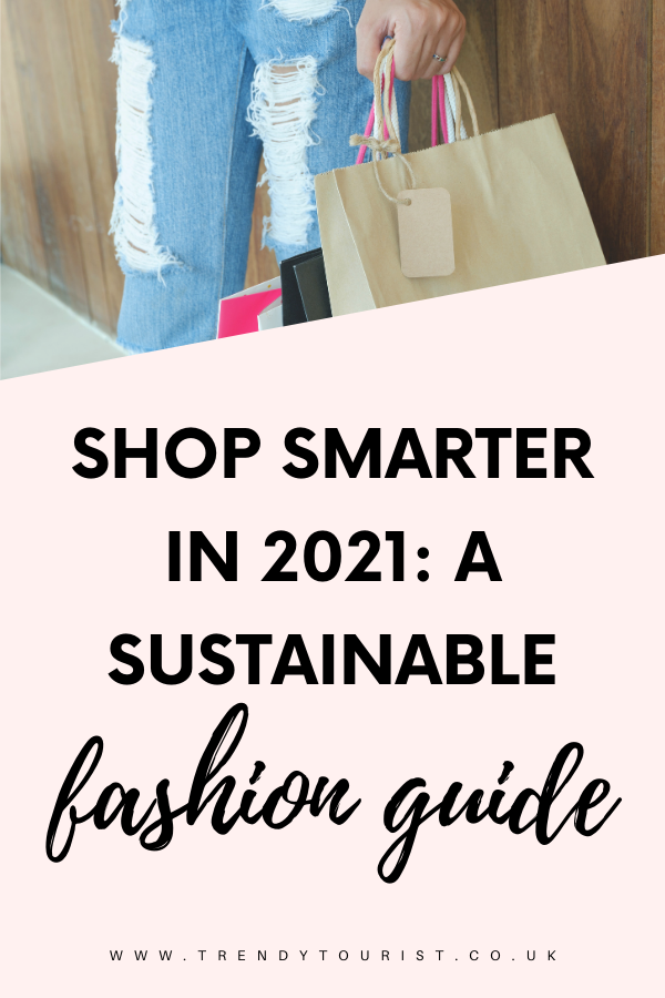 Shop Smarter in 2021 A Sustainable Fashion Guide
