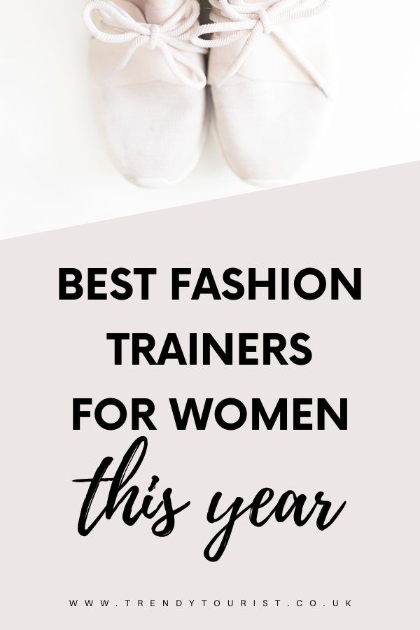 Best Fashion Trainers for Women This Year