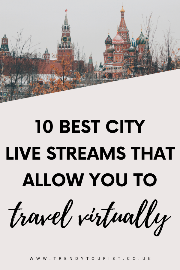 10 Best City Live Streams That Allow You to Travel Virtually