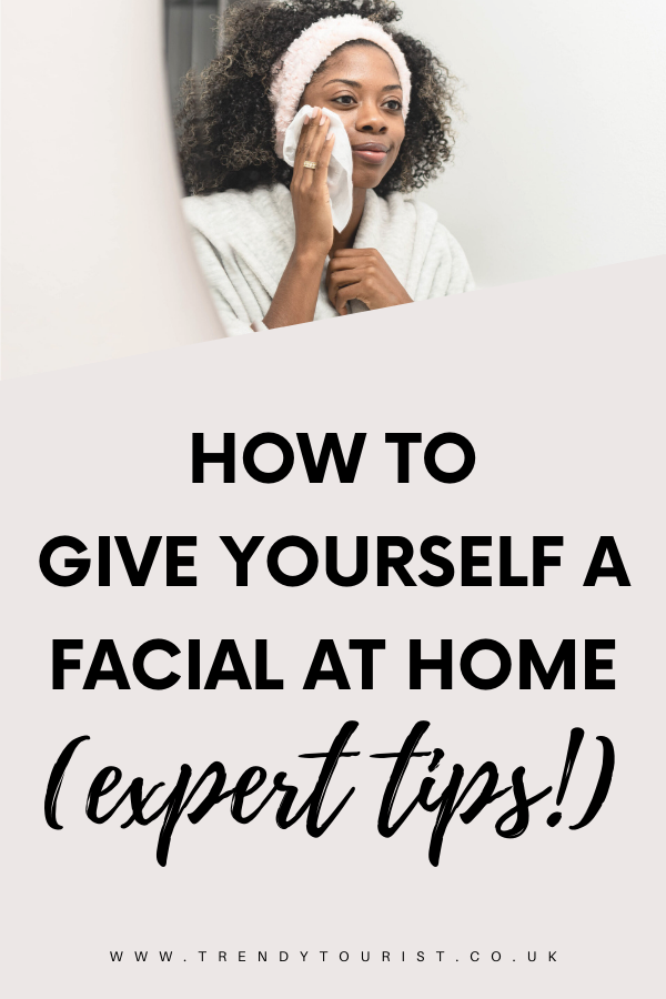 How to Give Yourself a Facial At Home Expert Tips
