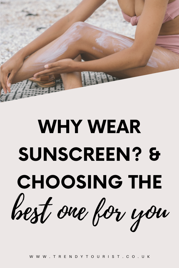 Why Wear Sunscreen? And Choosing the Best One for You
