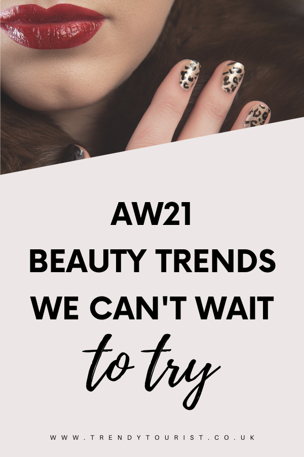 AW21 Beauty Trends We Can't Wait to Try